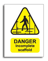 Danger Incomplete Scaffold Sign