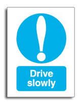 Drive slowly sign