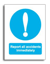 Report all accidents immediatley sign